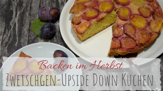 Upside Down Zwetschgen Kuchen mit leckeren Karamell