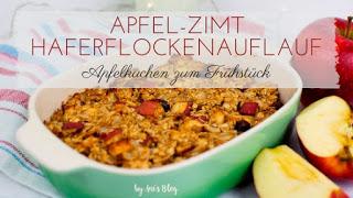 Frühstück - Apfel-Zimt Oatmeal bake
