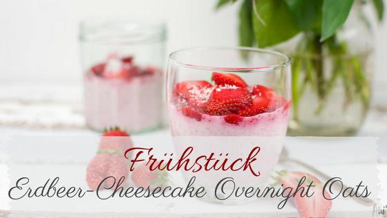 Erdbeer-Cheesecake Overnight Oats mit Erdbeer-Chia-Marmelade