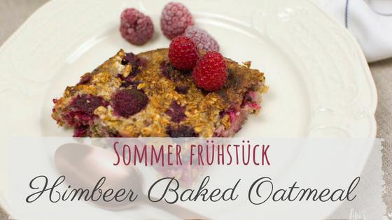 Rezept für ein leckeres Sommer Frühstück. Himbeer Kokos Oatmeal Bake.