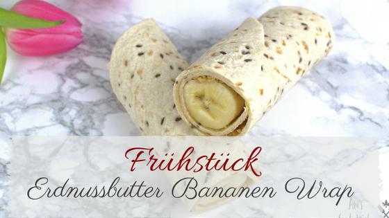 Rezept für die Erdnussbutter Bananen Frühstückswraps