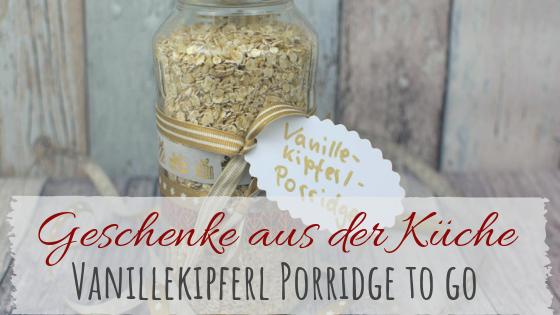 Vanille Kipferl Porridge to go - Geschenk aus der Küche