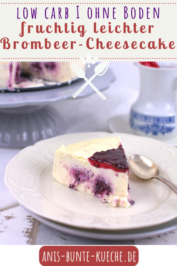 Fruchtiger Low Carb Cheesecake ohne Boden mit Brombeeren und Brombeersauce