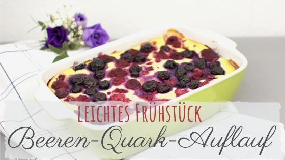 Rezept Beeren Quark Auflauf mit Grieß