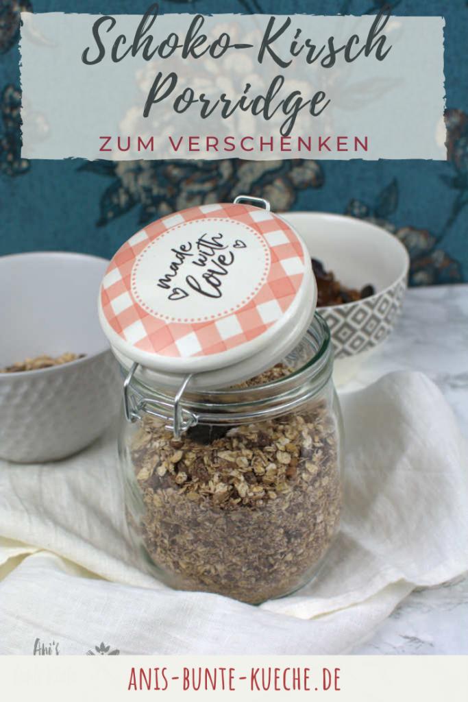 tolles Geschenk - selbstgemachte DIY Porridge Mischung Schoko-Kirsch