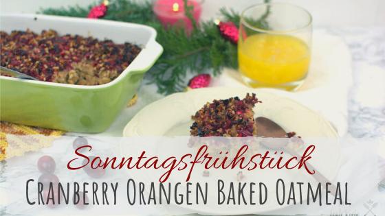Frühstück zu Weihnachten Cranberry Orangen Baked Oatmeal