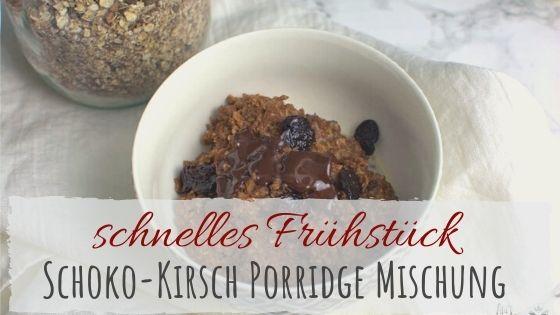 Schoko-Kirsch Porridge Mischung fürs Frühstück
